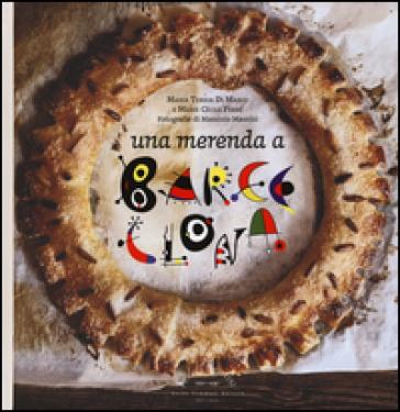 Una merenda a Barcellona - Maria Teresa Di Marco | Thecosgala.com