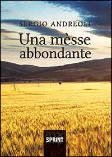 Una mèsse abbondante - Sergio Andreoli | Jonathanterrington.com