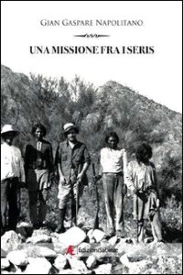 Una missione fra i seris - G. Gaspare Napolitano | Rochesterscifianimecon.com