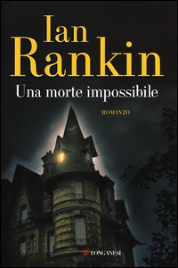 Una morte impossibile - Ian Rankin |