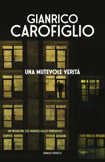 Una mutevole verità - Gianrico Carofiglio |
