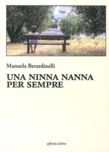 Una ninna nanna per sempre - Manuela Berardinelli |