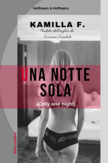 Una notte sola - Kamilla F. |