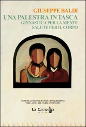 Una palestra in tasca - Giuseppe Baldi |
