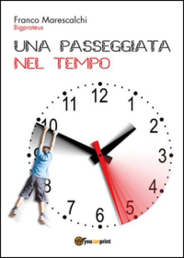 Una passeggiata nel tempo - Franco Marescalchi | Kritjur.org