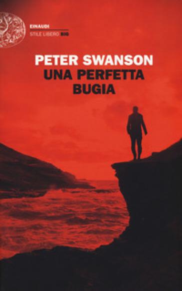 Una perfetta bugia - Peter Swanson |