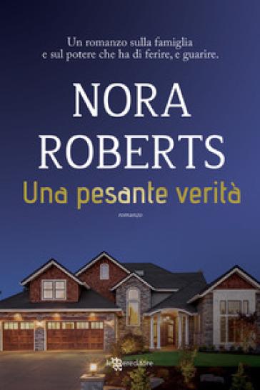 Una pesante verità - Nora Roberts  