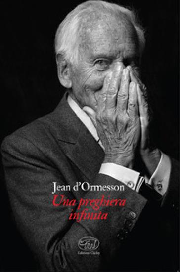 Una preghiera infinita - Jean D'Ormesson |