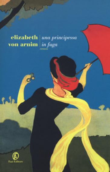 Una principessa in fuga - Elizabeth Arnim |