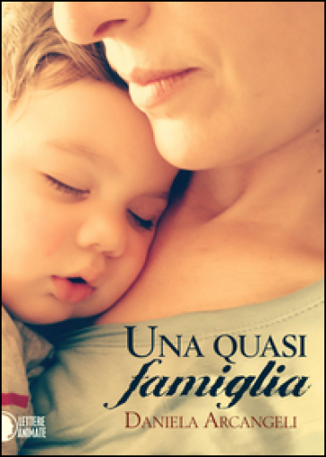 Una quasi famiglia - Daniela Arcangeli  