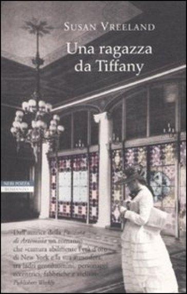 Una ragazza da Tiffany - Susan Vreeland | Rochesterscifianimecon.com