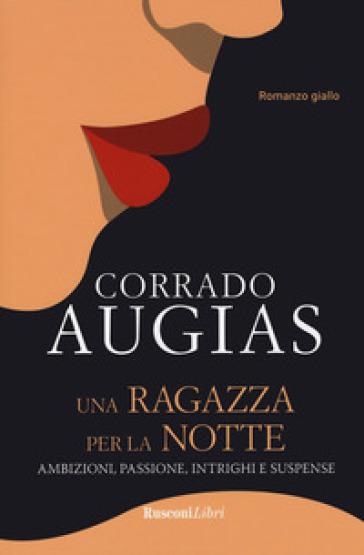Una ragazza per la notte - Corrado Augias | Thecosgala.com