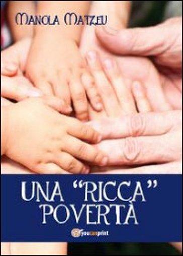Una ricca povertà - Manola Matzeu  