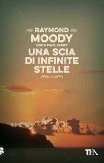 Una scia di infinite stelle - Raymond A. Jr. Moody |