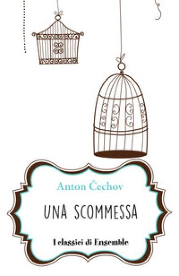 Una scommessa - Anton Cechov  
