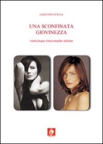 Una sconfinata giovinezza - Gaetano D'Elia |