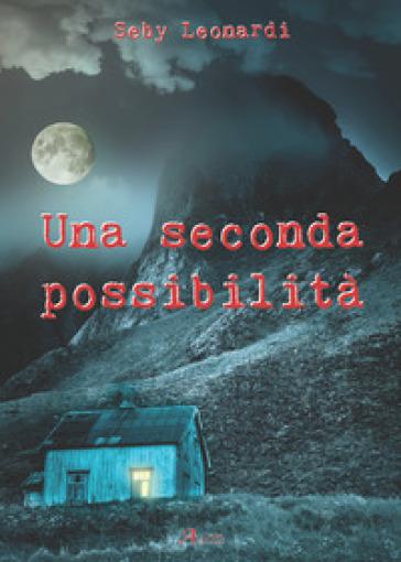 Una seconda possibilità - Seby Leonardi |
