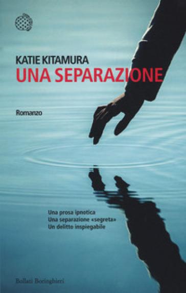 Una separazione - Katie Kitamura |