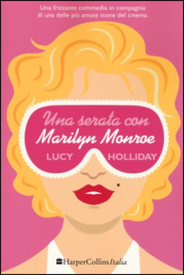 Una serata con Marylin Monroe - Lucy Holliday  