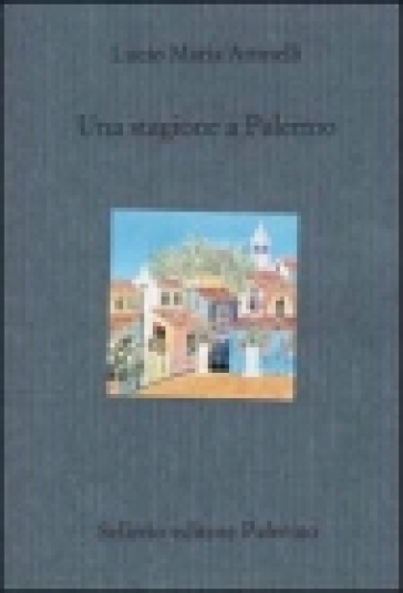 Una stagione a Palermo - Lucio M. Attinelli |