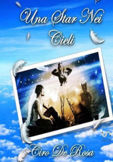 Una star nei cieli - Ciro De Rosa |