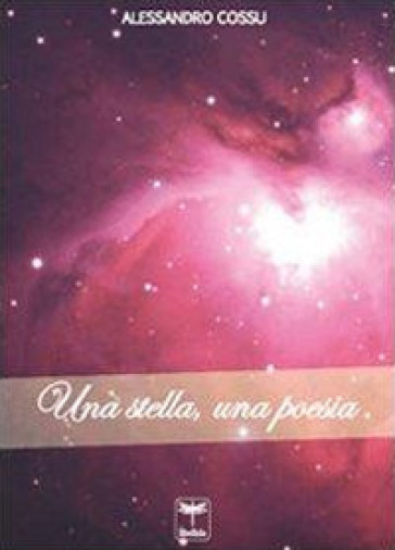 Una stella, una poesia - Alessandro Cossu |