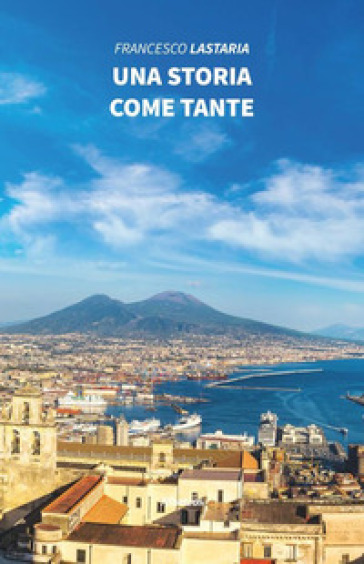 Una storia come tante - Francesco Lastaria | Kritjur.org