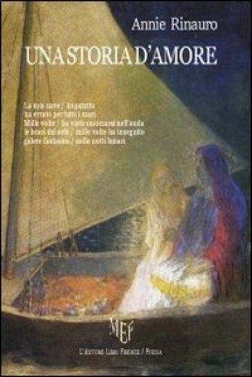 Una storia d'amore - Annie Rinauro | Jonathanterrington.com