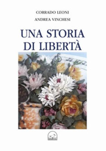 Una storia di libertà - Corrado Leoni | Jonathanterrington.com