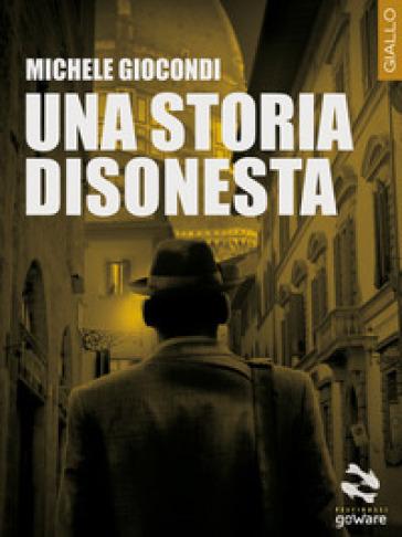 Una storia disonesta - Michele Giocondi |