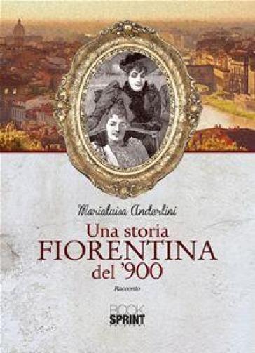 Una storia fiorentina del '900 - Marialuisa Anderlini   Ericsfund.org