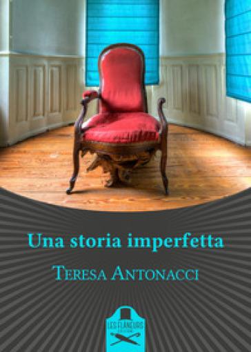 Una storia imperfetta - Teresa Antonacci  