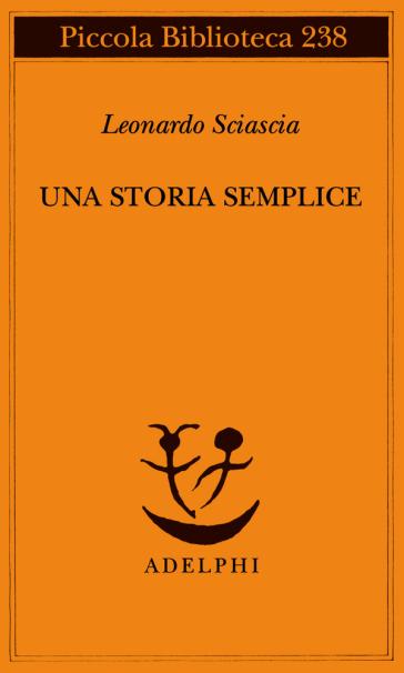 Una storia semplice - Leonardo Sciascia | Rochesterscifianimecon.com