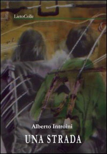 Una strada - Alberto Introini  