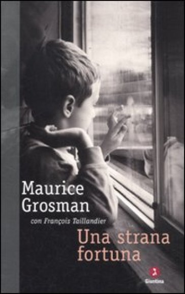 Una strana fortuna - Maurice Grossman |
