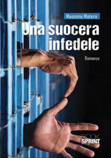 Una suocera infedele - Massimo Matera |