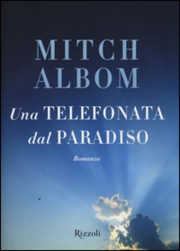 Una telefonata dal paradiso - Mitch Albom |