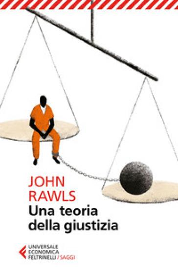 Una teoria della giustizia - John Rawls  