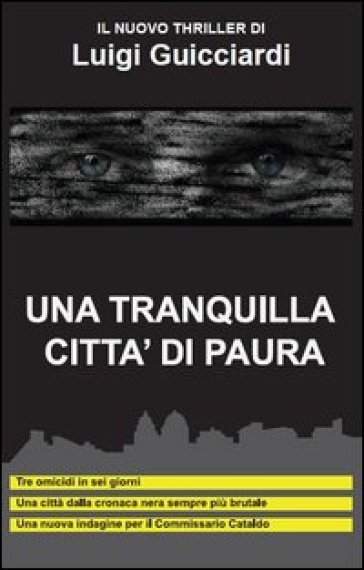 Una tranquilla città di paura - Luigi Guicciardi |