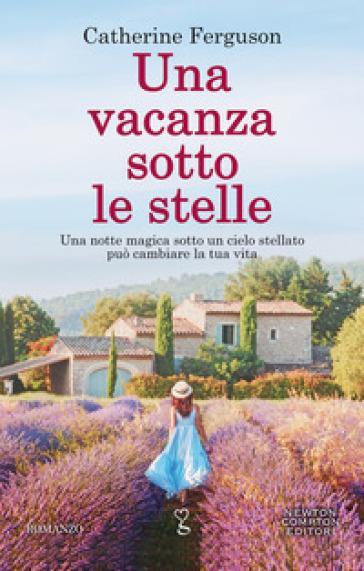 Una vacanza sotto le stelle - Catherine Ferguson - Libro ...