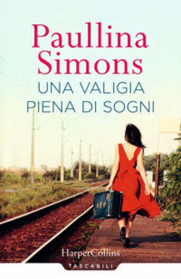 Una valigia piena di sogni - Paullina Simons pdf epub