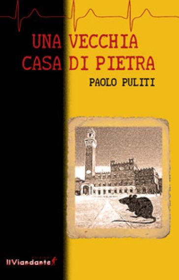 Una vecchia casa di pietra - Paolo Puliti | Thecosgala.com