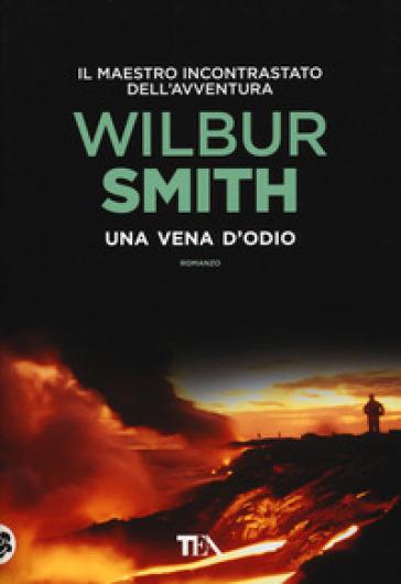 Una vena d'odio - Wilbur Smith | Rochesterscifianimecon.com