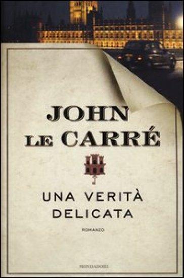 Una verità delicata - John Le Carré | Jonathanterrington.com