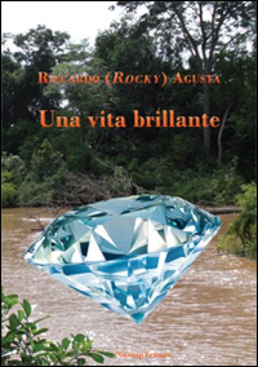 Una vita brillante - Riccardo Agusta |