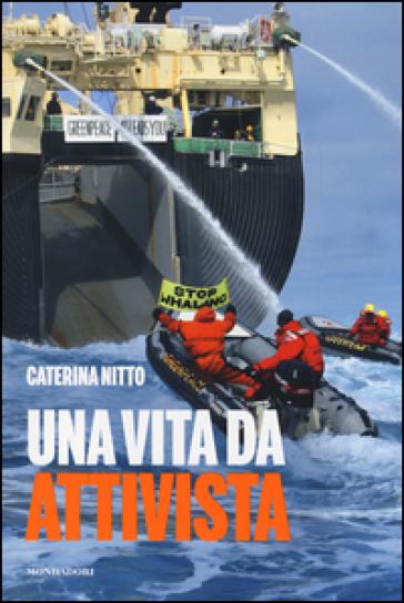 Una vita da attivista - Caterina Nitto |