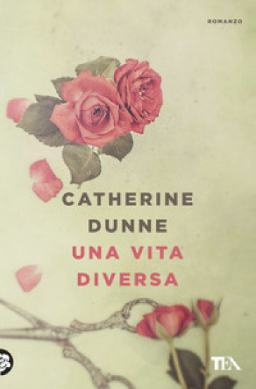 Una vita diversa - Catherine Dunne |