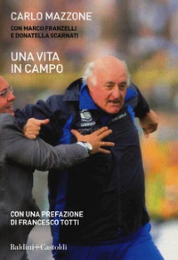 Una vita in campo - Carlo Mazzone pdf epub