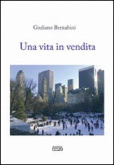 Una vita in vendita - Giuliano Bernabini | Kritjur.org