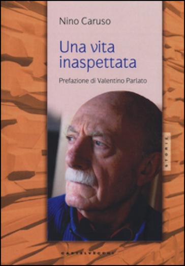 Una vita inaspettata - Nino Caruso   Rochesterscifianimecon.com